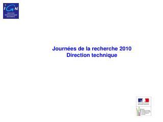 Journ es de la recherche 2010 Direction technique