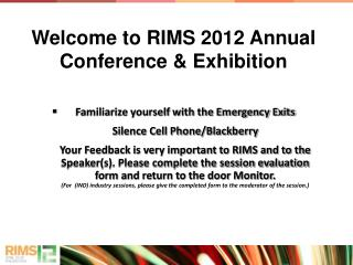 Familiarize yourself with the Emergency Exits  Silence Cell Phone