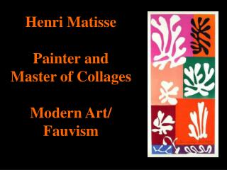 Henri Matisse  Painter and Master of Collages  Modern Art