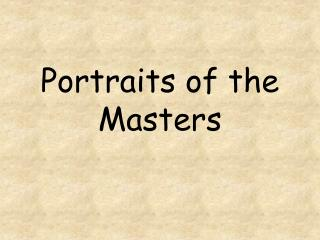 Portraits of the Masters
