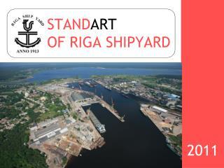 STANDART  OF RIGA SHIPYARD