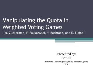 Manipulating the Quota in Weighted Voting Games  M. Zuckerman, P. Faliszewski, Y. Bachrach, and E. Elkind