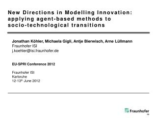 New Directions in Modelling Innovation: applying agent-based methods to  socio-technological transitions