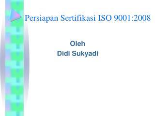 Persiapan Sertifikasi ISO 9001:2008