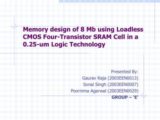 Memory design of 8 Mb using Loadless CMOS Four-Transistor SRAM Cell in a 0.25-um Logic Technology
