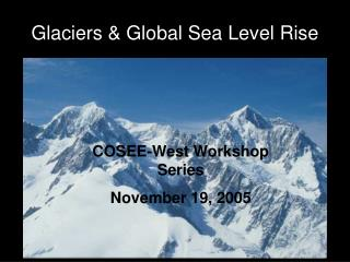 Glaciers  Global Sea Level Rise