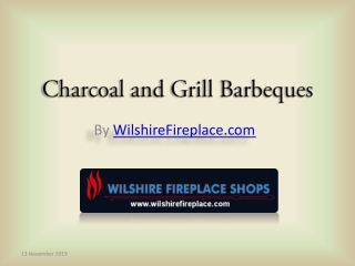 Charcoal and Grill Barbeques at Wilshire Fireplace Shop