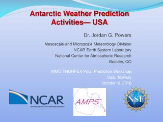 Dr. Jordan G. Powers  Mesoscale and Microscale Meteorology Division NCAR Earth System Laboratory National Center for Atm