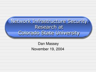 Network Infrastructure Security Research at  Colorado State University
