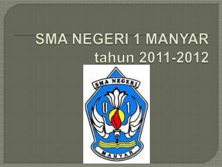 SMA NEGERI 1 MANYAR tahun 2011-2012