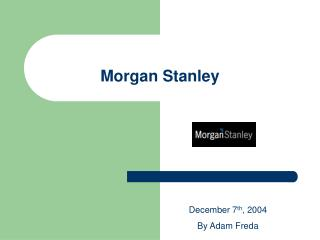 Morgan Stanley December 7th