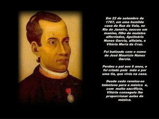 Em 22 de setembro de 1767, em uma humilde casa da Rua da Vala, no Rio de Janeiro, nasceu um menino, filho de mulatos alf