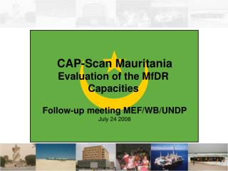 CAP-Scan Mauritania Evaluation of the MfDR  Capacities   Follow-up meeting MEF