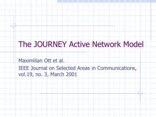 The JOURNEY Active Network Model