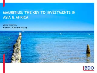 MAURITIUS: THE KEY TO INVESTMENTS IN ASIA  AFRICA