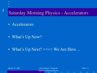 Saturday Morning Physics - Accelerators