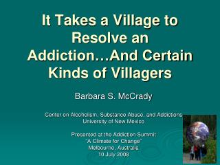 It Takes a Village to Resolve an Addiction And Certain Kinds of Villagers