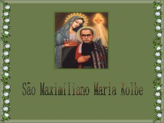 S o Maximiliano Maria Kolbe