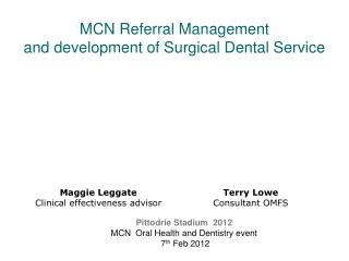 MCN Referral Management and development of Surgical Dental Service
