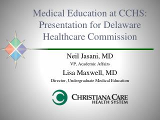 Medical Education at CCHS: Presentation for Delaware Healthcare Commission