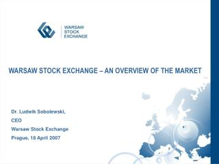 WARSAW STOCK EXCHANGE   AN OVERVIEW OF THE MARKET