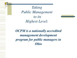 Cleveland State University s  Maxine Goodman Levin College of Urban Affairs  presents:  The Ohio Certified Public Manage