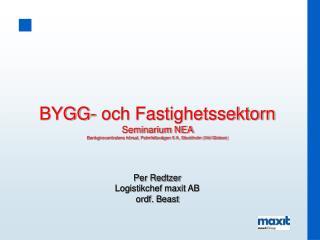 BYGG- och Fastighetssektorn Seminarium NEA  Bankgirocentralens h rsal, Palmfeltsv gen 5 A, Stockholm Vid Globen