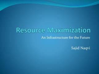 Resource Maximization