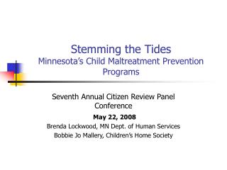Stemming the Tides Minnesota s Child Maltreatment Prevention Programs
