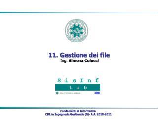 11. Gestione dei file  Ing. Simona Colucci