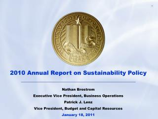 2010 Annual Report on Sustainability Policy  Nathan Brostrom Executive Vice President, Business Operations Patrick J. Le