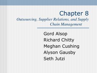 Chapter 8 Outsourcing, Supplier Relations, and Supply Chain Management