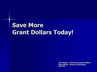 Save More Grant Dollars Today