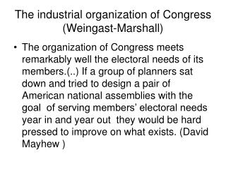 The industrial organization of Congress Weingast-Marshall