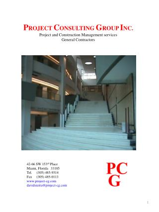 PROJECT CONSULTING GROUP INC. Project and Construction Management services General Contractors