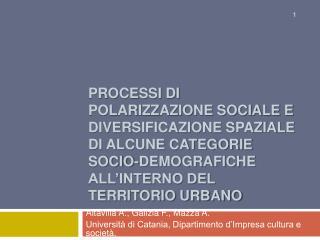 Processi di polarizzazione sociale e diversificazione spaziale di alcune categorie socio-demografiche  all interno del t