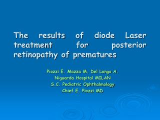 The results of diode Laser treatment for posterior retinopathy of prematures