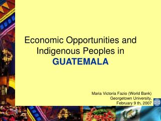 Economic Opportunities and Indigenous Peoples in GUATEMALA