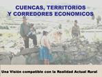 CUENCAS, TERRITORIOS  Y CORREDORES ECONOMICOS