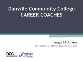 Danville Community College CAREER COACHES