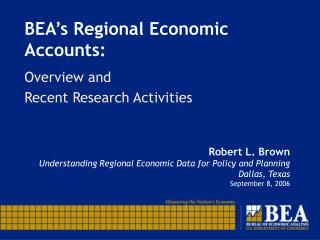 BEA s Regional Economic Accounts: