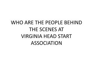 Who are the People Behind the Scenes at Virginia Head Start Association