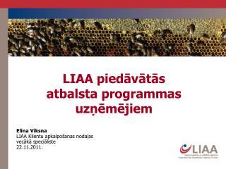Elina Viksna LIAA Klientu apkalpo anas nodalas  vecaka specialiste 22.11.2011.