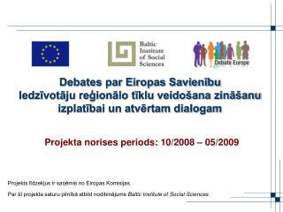 Debates par Eiropas Savienibu  Iedzivotaju regionalo tiklu veido ana zina anu izplatibai un atvertam dialogam