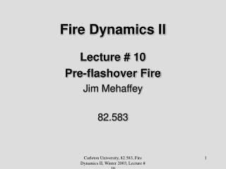 Fire Dynamics II