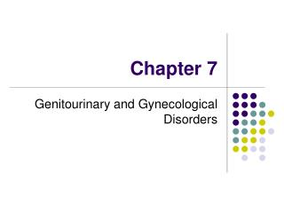 Genitourinary and Gynecological Disorders