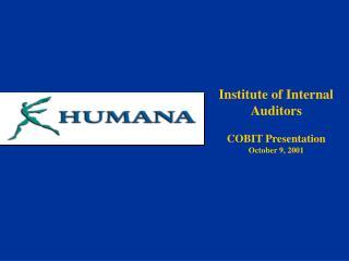 Institute of Internal Auditors  COBIT Presentation October 9, 2001