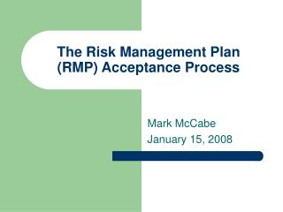 The Risk Management Plan RMP Acceptance Process