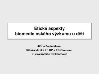 Etick  aspekty  biomedic nsk ho v zkumu u det
