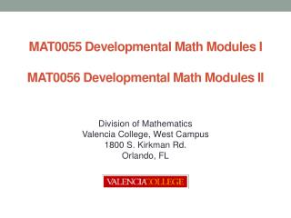MAT0055 Developmental Math Modules I  MAT0056 Developmental Math Modules II